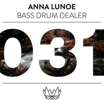 Bass Drum Dealer (B.D.D) - Anna Lunoe