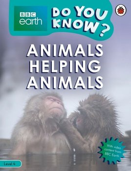 BBC Earth Do You Know? Animals Helping Animals-Opracowanie zbiorowe