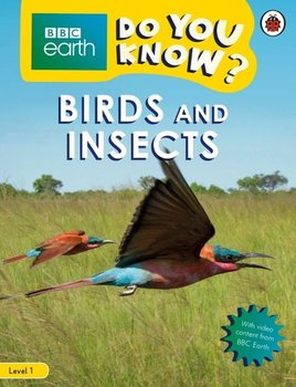 BBC Earth Do You Know? Birds and Insects-Opracowanie zbiorowe