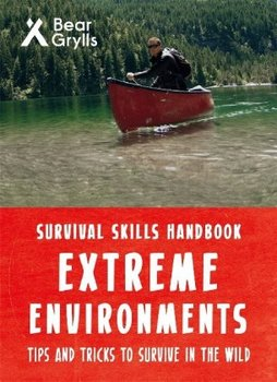 Bear Grylls Survival Skills Extreme Environments-Grylls Bear