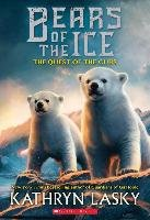 BEARS OF THE ICE 1 THE QUEST OF THE CUBS-Lasky Kathryn