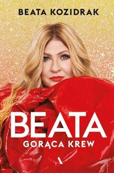 Beata. Gorąca krew-Kozidrak Beata