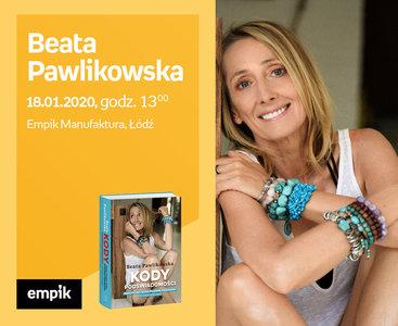 Beata Pawlikowska | Empik Manufaktura