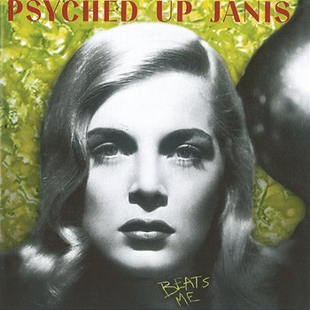 Psyched Up Janis - Beats Me