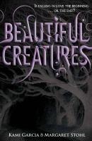 Beautiful Creatures-Garcia Kami, Stohl Margaret