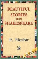 Beautiful Stories from Shakespeare-Nesbit E.