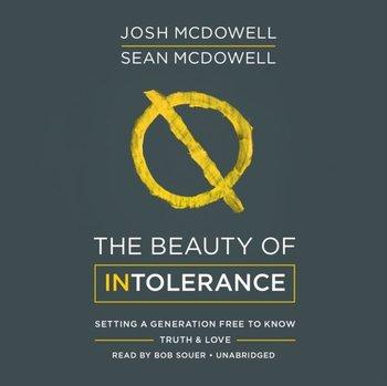 Beauty of Intolerance-McDowell Sean, McDowell Josh