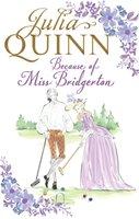 Because of Miss Bridgerton-Quinn Julia