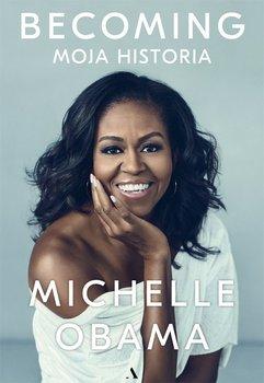 Becoming. Moja historia-Obama Michelle