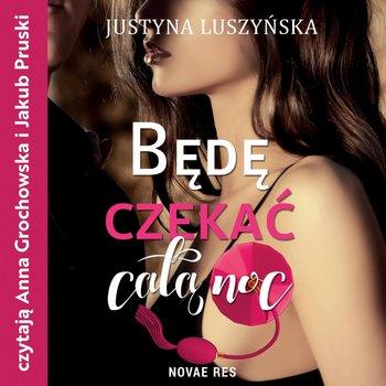 Będę czekać całą noc-Luszyńska Justyna