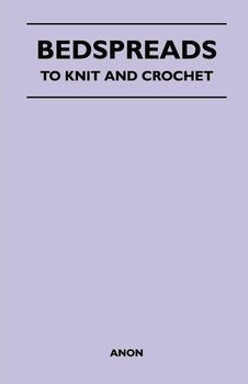 Bedspreads - To Knit and Crochet-Anon