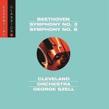"""Beethoven: Symphonies Nos. 3 """"Eroica"""" & 8-George Szell, The Cleveland Orchestra"""