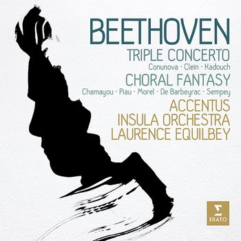 Beethoven: Triple Concerto & Choral Fantasy - Laurence Equilbey