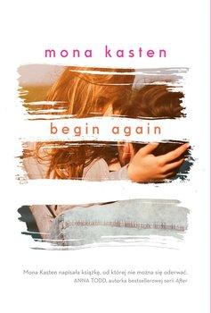 Begin Again-Kasten Mona