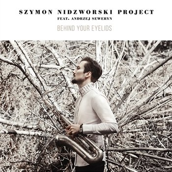 Behind Your Eyelids - Szymon Nidzworski Project