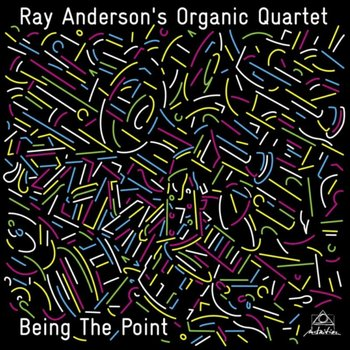 Being the Point-Ray Anderson's Organic Quartet