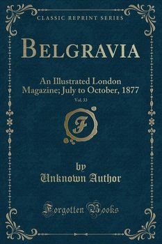 Belgravia, Vol. 33 - Author Unknown