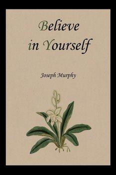Believe in Yourself-Murphy Joseph
