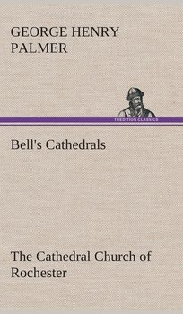 Bell's Cathedrals-Palmer G. H. (George Henry)