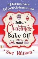 Bella's Christmas Bake Off-Watson Sue