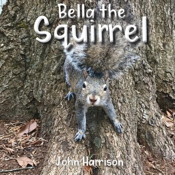 Bella the Squirrel-Harrison John