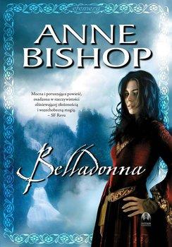 Belladonna. Efemera. Tom 2-Bishop Anne
