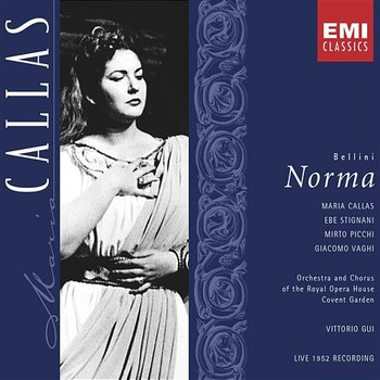 Bellini: Norma - Maria Callas, Vittorio Gui, Orchestra Of The Royal Opera House, Covent Garden, Chorus of the Royal Opera House, Covent Garden