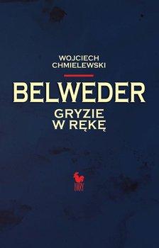 Belweder gryzie w rękę-Chmielewski Wojciech