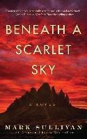 Beneath a Scarlet Sky-Sullivan Mark T.