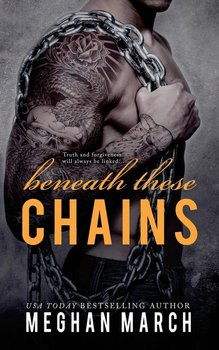 Beneath These Chains-March Meghan
