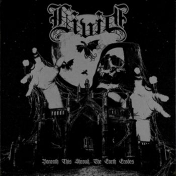 Beneath This Shroud,The Earth Erodes-Livid