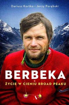 Berbeka. Życie w cieniu Broad Peaku-Porębski Jerzy, Kortko Dariusz