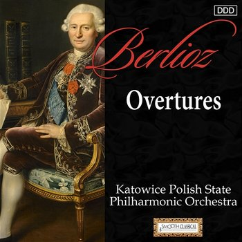 Berlioz: Overtures - Katowice Polish State Philharmonic Orchestra, Kenneth Jean
