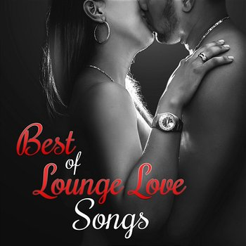 Best of Lounge Love Songs: Brazilian Guitar Music Background, Sexy Sax & Piano Bar, Bossa Nova Restaurant Music, Easy Listening Smooth Jazz - Romantic Piano Music Oasis