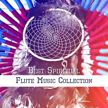Best Spiritual Flute Music Collection: Instrumental Music for Meditation,  Sleep, Spa, Yoga, Study, Relaxation, Reiki, Therapy, Pregnancy, Massage,