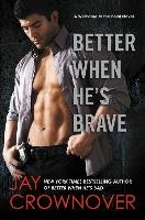 Better When He's Brave - Crownover Jay