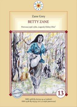 Betty Zane. Legendy Doliny Ohio. Część 1-Grey Zane