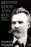Beyond Good and Evil-Nietzsche Friedrich, Nietzsche Friedrich Wilhelm