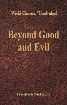 Beyond Good and Evil (World Classics, Unabridged)-Nietzsche Friedrich