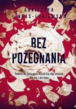 Bez pożegnania-Lingas-Łoniewska Agnieszka