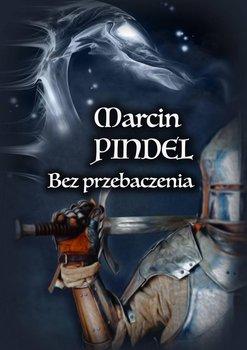 Bez przebaczenia-Pindel Marcin