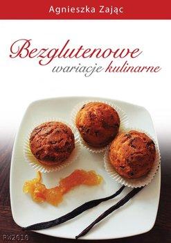 Bezglutenowe wariacje kulinarne-Zając Agnieszka