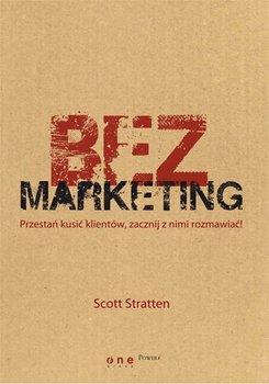 BezMarketing. Przestań kusić klientów, zacznij z nimi rozmawiać!                      (ebook)