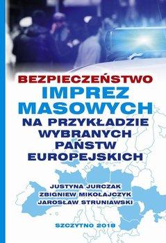 Bezpieczeństwo imprez masowych na przykładzie wybranych państw europejskich-Struniawski Jarosław, Jurczak Justyna, Mikołajczyk Zbigniew