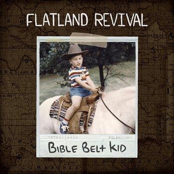Bible Belt Kid-Flatland Revival