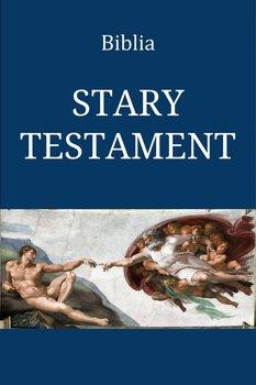 Biblia. Stary Testament-Opracowanie zbiorowe
