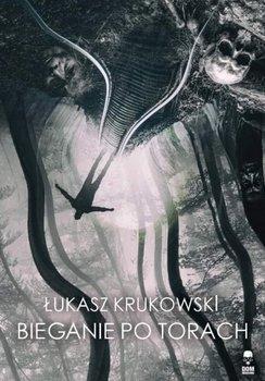 Krukowski Łukasz: Bieganie po torach