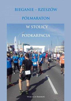 Bieganie - Rzeszów. Półmaraton w stolicy Podkarpacia-Biedroń Wojciech