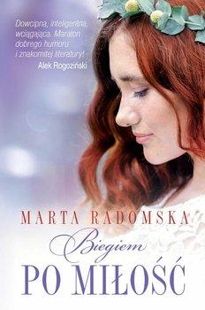 Biegiem po miłość-Radomska Marta