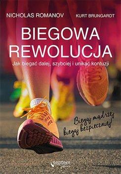 Biegowa rewolucja. Jak biegać dalej, szybciej i unikać kontuzji-Romanov Nicholas, Brungardt Kurt